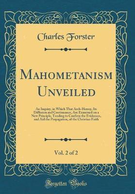 Mahometanism Unveiled, Vol. 2 of 2