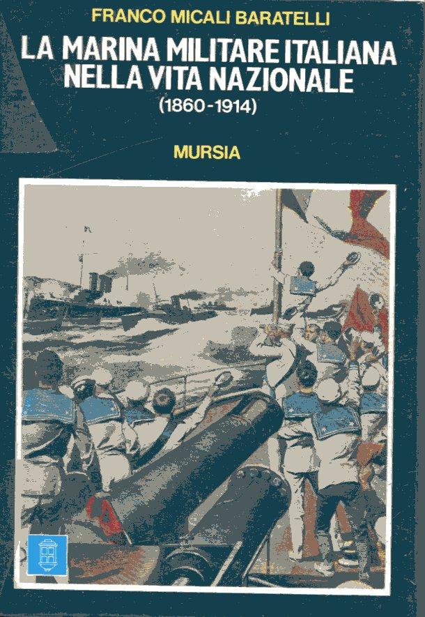 La marina militare italiana nella vita nazionale (1860-1914)
