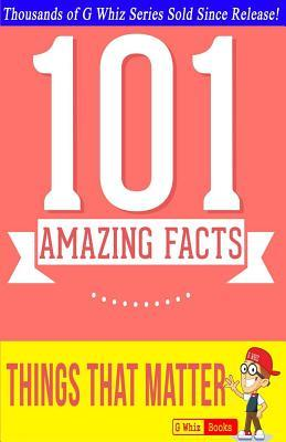 Things That Matter - 101 Amazing Facts