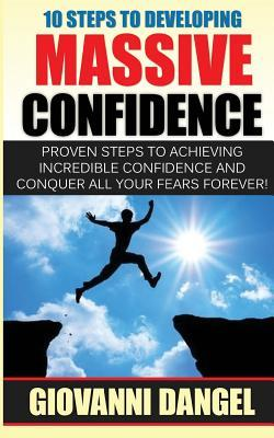10 Steps to Developing Massive Confidence