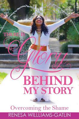 There Is Glory Behind My Story