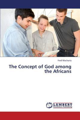 The Concept of God among the Africans