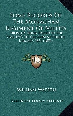 Some Records of the Monaghan Regiment of Militia