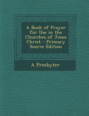 Book of Prayer for Use in the Churches of Jesus Christ