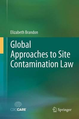 Global Approaches to Site Contamination Law