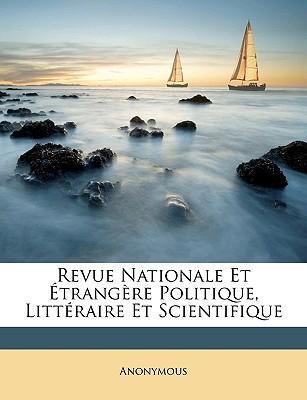 Revue Nationale Et Trangre Politique, Littraire Et Scientifique