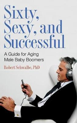 Sixty, Sexy, and Successful