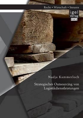 Strategisches Outsourcing von Logistikdienstleistungen