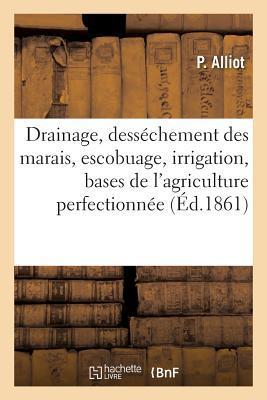 Le Drainage, le Dessechement des Marais, l'Escobuage et l'Irrigation