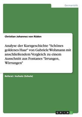 """Analyse der Kurzgeschichte """"Schönes goldenes Haar"""" von Gabriele Wohmann mit anschließendem Vergleich zu einem Ausschnitt aus Fontanes """"Irrungen, Wirrungen"""""""