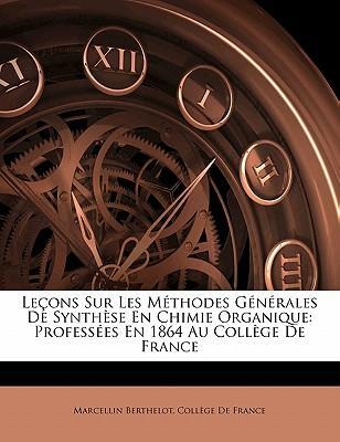 Le Ons Sur Les M Thodes G N Rales de Synth Se En Chimie Organique