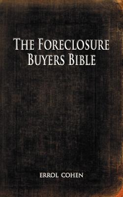 The Foreclosure Buyers Bible