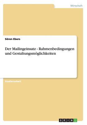 Der Mailingeinsatz - Rahmenbedingungen und Gestaltungsmöglichkeiten