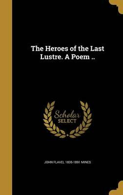 HEROES OF THE LAST LUSTRE A PO