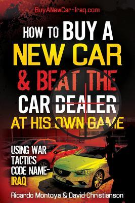 How to Buy a New Car and Beat the Car Dealer at His Own Game