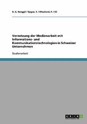Vernetzung der Medienarbeit mit Informations- und Kommunikationstechnologien in Schweizer Unternehmen