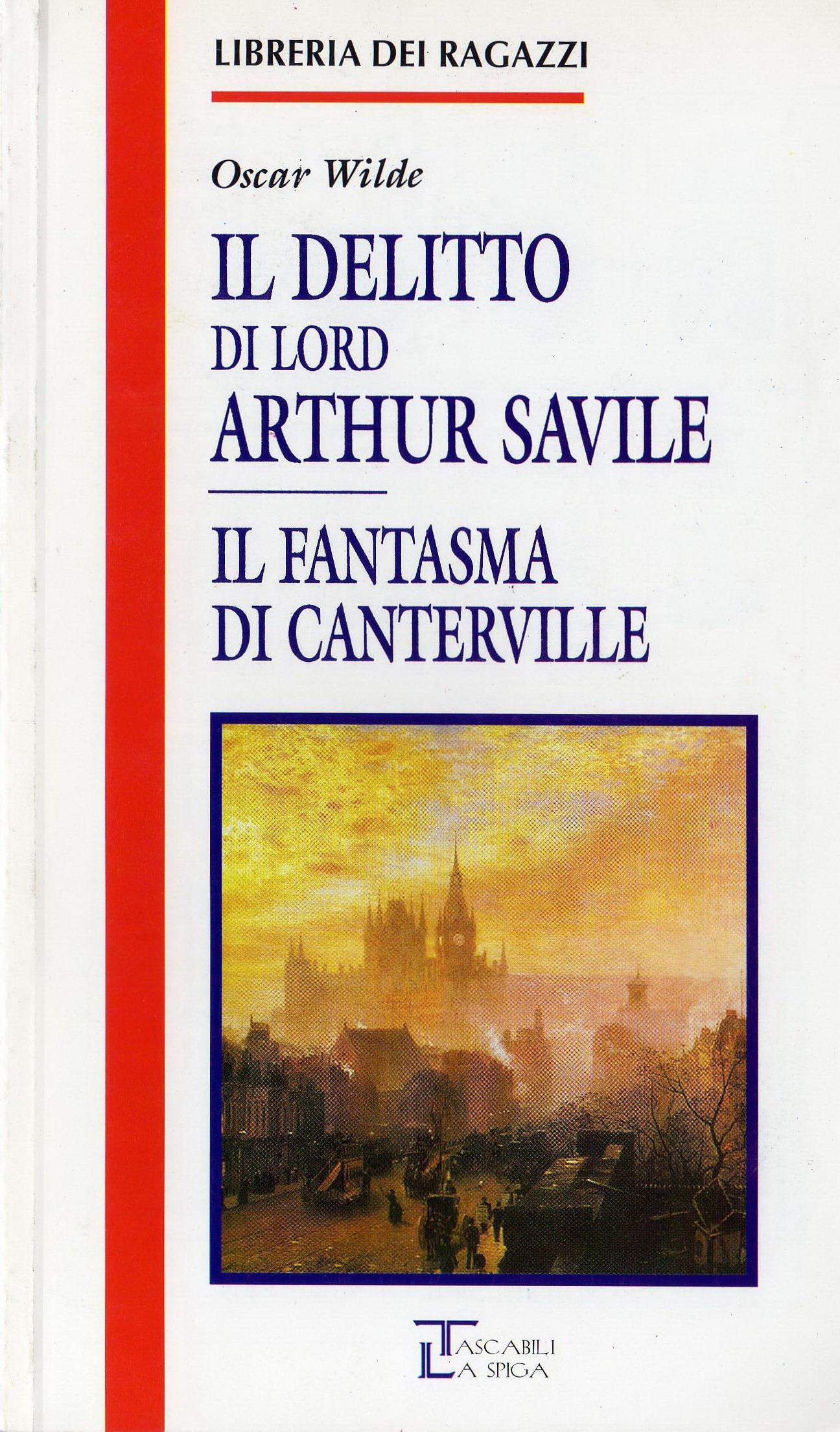 Il delitto di Lord Arthur Saville - Il fantasma di Canterville