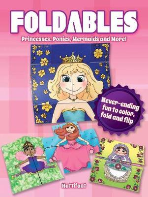 Foldables Princesses, Ponies, Mermaids and More