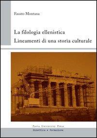 La filologia ellenistica. Lineamenti di una storia culturale