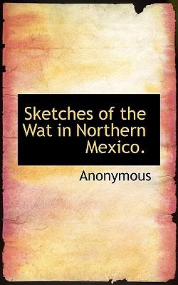 Sketches of the Wat in Northern Mexico