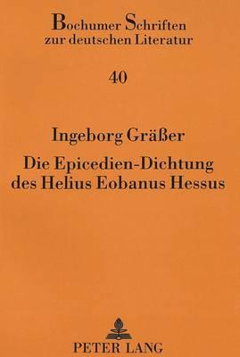 Die Epicedien-Dichtung des Helius Eobanus Hessus