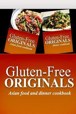 Gluten-Free Originals / Asian Food and Dinner Cookbook