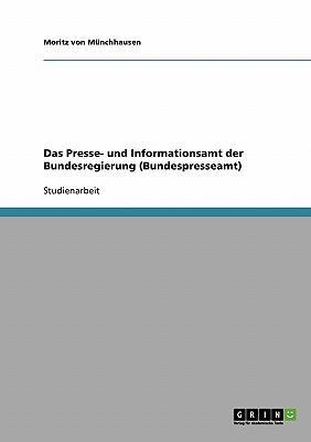 Das Presse- und Informationsamt der Bundesregierung (Bundespresseamt)