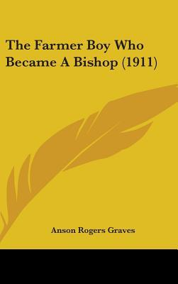 The Farmer Boy Who Became a Bishop (1911)