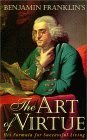 Benjamin Franklin's the Art of Virtue