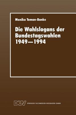 Die Wahlslogans Der Bundestagswahlen 1949-1994