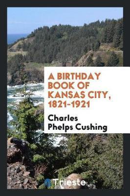 A Birthday Book of Kansas City, 1821-1921