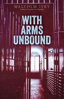 With Arms Unbound