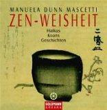 Zen-Weisheit. Haikus, Koans, Geschichten