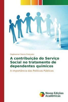A contribuição do Serviço Social no tratamento de dependentes químicos