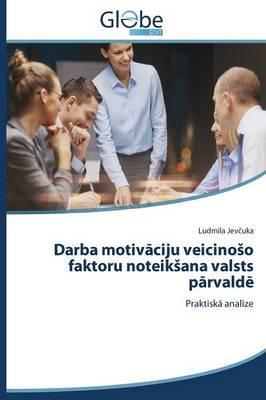 Darba motivaciju veicinoSo faktoru noteikSana valsts parvalde