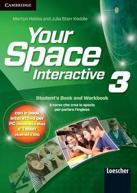 Your space. Interactive. Per la Scuola media. Con e-book. Con espansione online