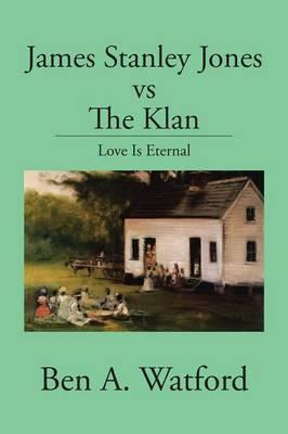 James Stanley Jones Vs the Klan