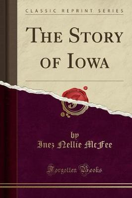 The Story of Iowa (Classic Reprint)