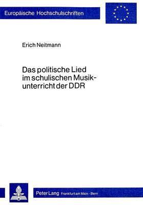 Das politische Lied im schulischen Musikunterricht der DDR