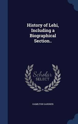 History of Lehi, Including a Biographical Section..