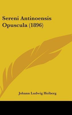 Sereni Antinoensis Opuscula