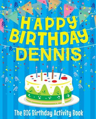 Happy Birthday Dennis - The Big Birthday Activity Book