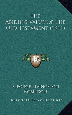 The Abiding Value of the Old Testament (1911)