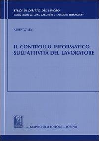 Il controllo informatico sull'attività del lavoratore