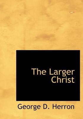The Larger Christ