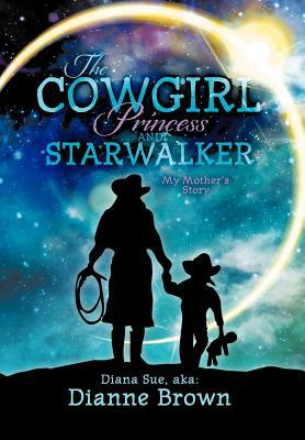 The Cowgirl Princess and Starwalker