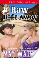Raw Hide Away [Lassoed Lovers 2] (Siren Publishing Allure)