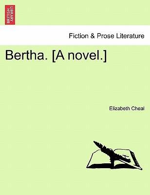 Bertha. [A novel.]