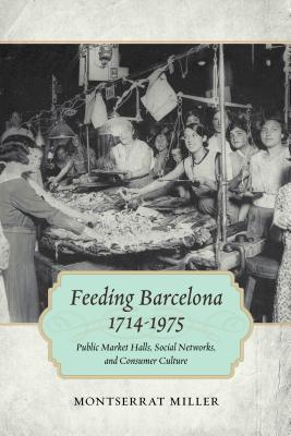 Feeding Barcelona, 1714-1975