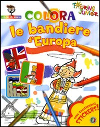 Colora le bandiere d'Europa. Con stickers